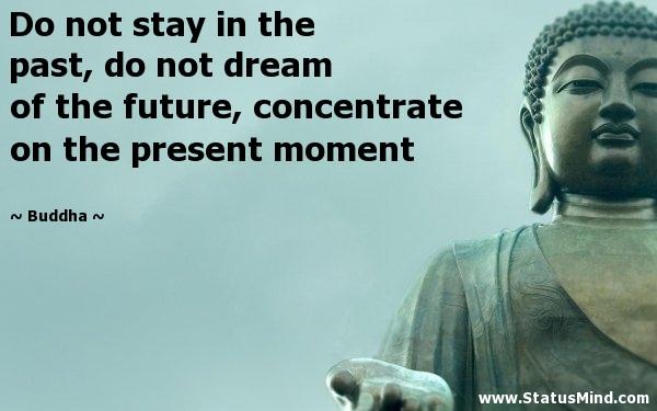 [Image: Present-Moment-Buddha-quote.jpg]