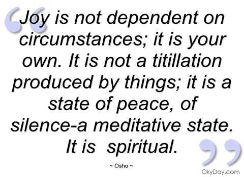 Joy-not-dependent-on-circumstances-Osho quote
